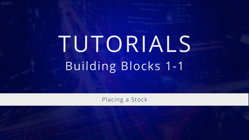 Watch Tutorial 1-1: Placing a Stock