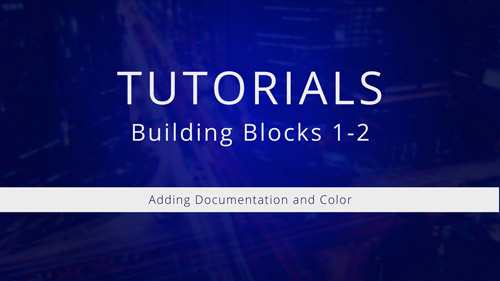 Watch Tutorial 1-2: Adding Documentation and Color