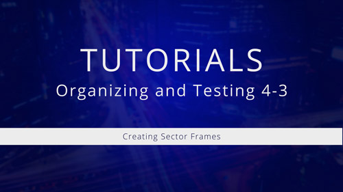 Watch Tutorial 4-3: Creating Sector Frames